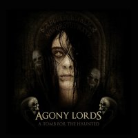 A Tomb for the Haunted — Agony Lords