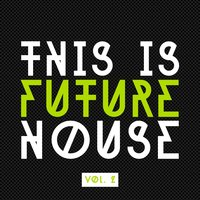 This Is Future House, Vol. 2 — сборник