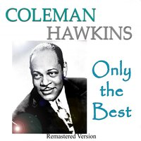 Coleman Hawkins: Only the Best — Coleman Hawkins, Джордж Гершвин