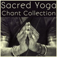 Sacred Yoga Chant Collection for the New Year and Spiritual Meditation — сборник