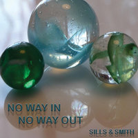 No Way in, No Way Out — Sills & Smith
