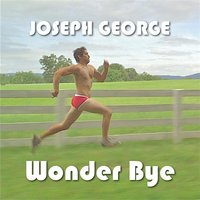 Wonder Bye — Joseph George