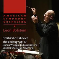 Shostakovich: The Bedbug, Incidental Music, Op. 19 — American Symphony Orchestra, Leon Botstein, Дмитрий Дмитриевич Шостакович