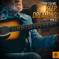 Keep Dreaming, Vol. 3 — Tommy Collins