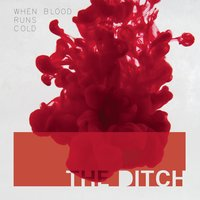 When Blood Runs Cold — The Ditch