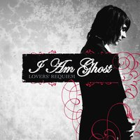 Lovers' Requiem — I Am Ghost