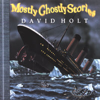 Mostly Ghostly Stories — David Holt