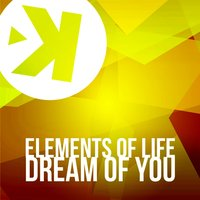 Dream of You — Elements Of Life