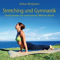 Streching & Gymnastics: Music For Your Daily Workout — Arthur McQueen