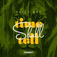 Time Shall Tell — Dizzy Dee