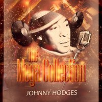The Mega Collection — Johnny Hodges