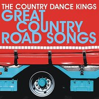 Great Country Road Songs — Country Dance Kings