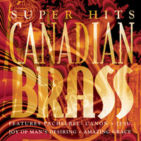 Canadian Brass Super Hits — The Canadian Brass