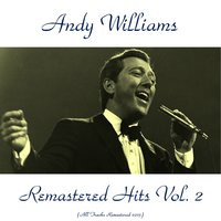 Remastered Hits Vol. 2 — Andy Williams