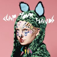 Clap Your Hands — Sia