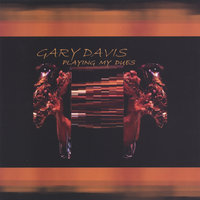 Playing  My  Dues — Gary Davis