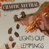 Lights Out Lemmings — Chaotic Neutral
