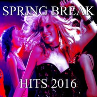 Spring Break Hits 2016 — сборник