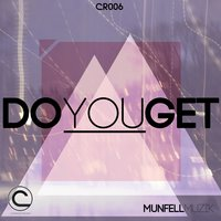 Do You Get — Munfell Muzik