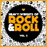 Heavy-Weights Of Rock&Roll, Vol. 2 — сборник