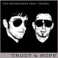 Trust & Hope — The Sexinvaders, Choreo