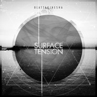 Surface Tension — Blatta & Inesha