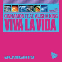 Almighty Presents: Viva La Vida (Feat. Alisha King) — Cinnamon