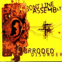 Corroded Disorder — Front Line Assembly
