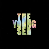 The Young Sea — The Young Sea