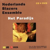 "Live At The Concertgebouw Jan.1, 2007, ""Het Paradijs"" — Nederlands Blazers Ensemble"