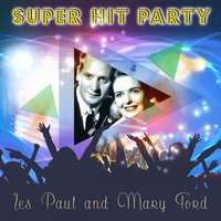 Super Hit Party — Les Paul & Mary Ford