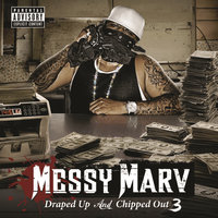Messy Marv Presents Draped Up and Chipped Out III — сборник