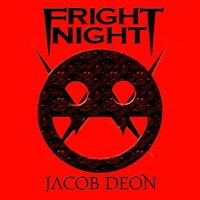 Fright Night — Jacob Deon