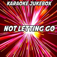 Not Letting Go — Karaoke Jukebox