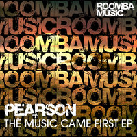 The Music Came First — Pearson