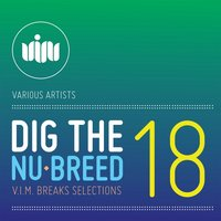 Dig The Nu-Breed 18: V.I.M.BREAKS selections — сборник
