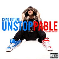 Unstoppable — Chad Future