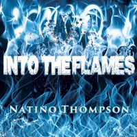 Into the Flames — Natino Thompson