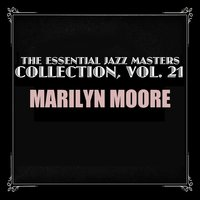 The Essential Jazz Masters Collection, Vol. 21 — Marilyn Moore