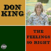 The Feelings so Right — Don King