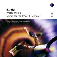 Handel : Water Music & Music for the Royal Fireworks — Orchestre de Chambre Jean-Francois Paillard, Jean-François Paillard & Orchestre de Chambre Jean-François Paillard