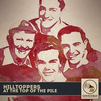 At the Top of the Pile — Hilltoppers