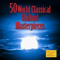 50 World Classical Chillout — сборник