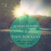 Fool for God (feat. Danielle Martin) — Jordan P. Martin