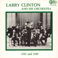 1941 and 1949 — Larry Clinton and His Orchestra