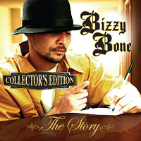 The Story — Bizzy Bone, Bone Thugs-N-Harmony, Layzie Bone