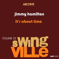 Swingville Volume 22: It's About Time — Jimmy Hamilton