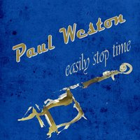 Easily Stop Time — Paul Weston
