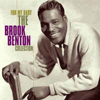 For My Baby - The Brook Benton Collection — Brook Benton