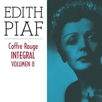 Edith Piaf, Coffre Rouge Integral, Vol. 8/10 — Edith Piaf